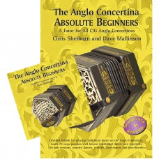 The Anglo Concertina Book and CD - Absolute Beginners   Chris Sherburn and Dave Mallinson