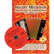 Instant Melodeon Book & CD by Dave Mallinson Have fun play 42 traditional tunes.