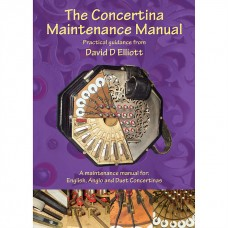 The Concertina Maintenance Manual Book by David D Elliott